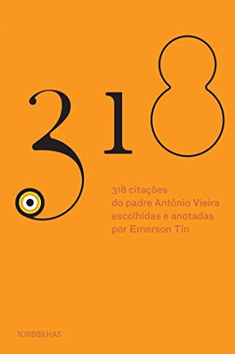318 Citacões Do Padre Antônio Vieira, livro de Antônio Vieira