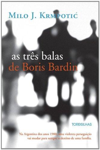 Três Balas De Boris Bardin, As, livro de Milo J. Krmpotic
