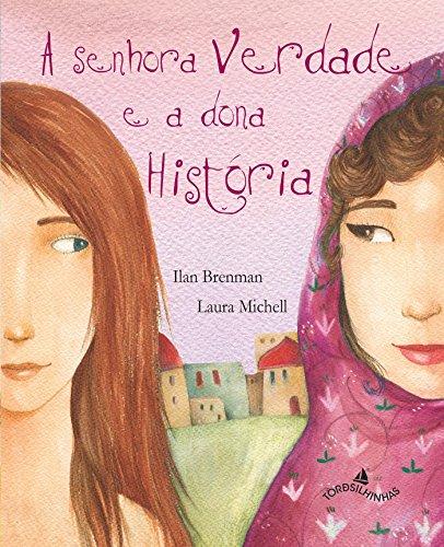 Senhora Verdade E A Dona História, A, livro de Ilan Brenman