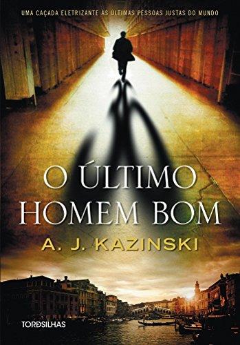 Último Homem Bom, O, livro de A. J. Kazinski