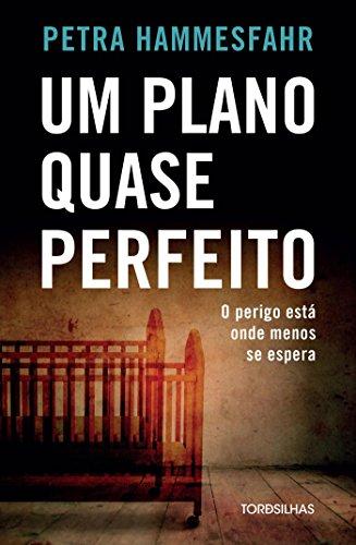 Um Plano Quase Perfeito, livro de Petra Hammesfahr