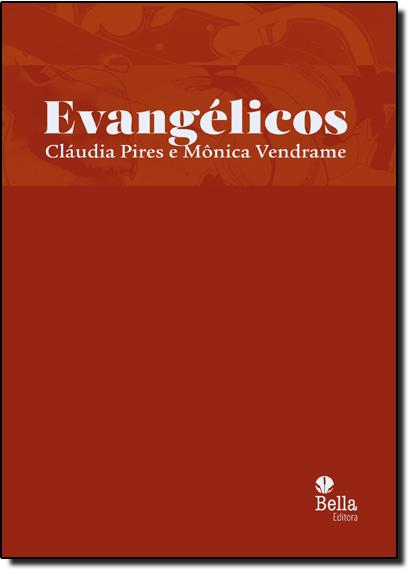 Evangélicos, livro de Cláudia Pires