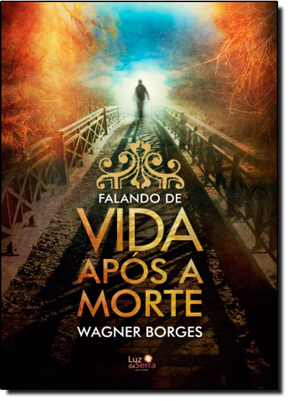 Falando de Vida Após a Morte, livro de Wagner Borges