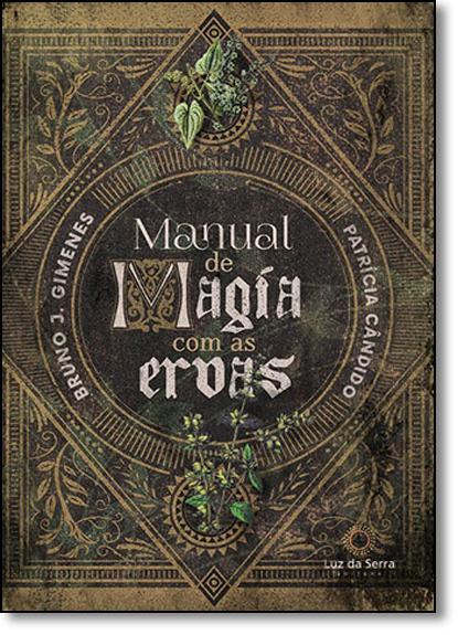 Manual de Magia com as Ervas, livro de Bruno J. Gimenes