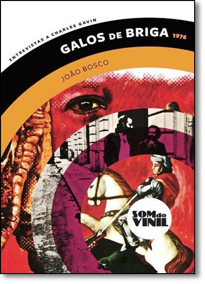 Galos de Briga 1976 - Coleção Som do Vinil, livro de João bosco