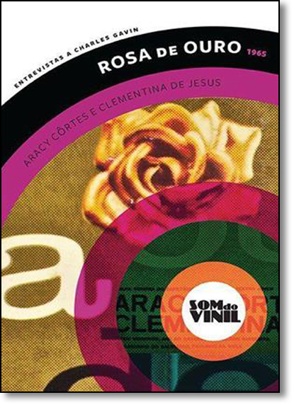 Rosa de Ouro 1965: Aracy Côrtes e Clementina de Jesus: Entrevista a Charles Gavin, livro de Vários Autores