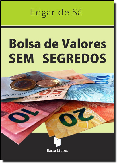 Bolsa de Valores Sem Segredos, livro de Edgar de Sa