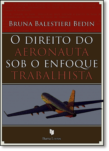 Direito do Aeronauta Sob o Enfoque Trabalhista, livro de Bruna Balestieri Bedin