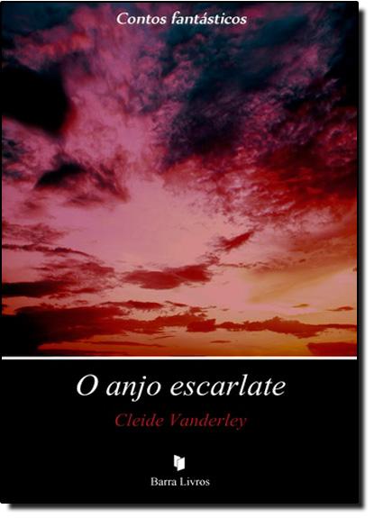 Anjo Escarlate, O - Coleção Contos Fantásticos, livro de CleideVanderley