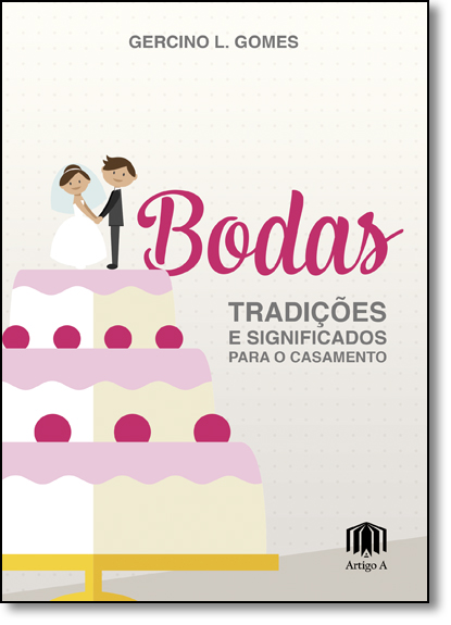Bodas: Tradições e Significados Para o Casamento, livro de Gercino L. Gomes