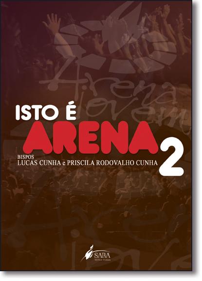 Isto É Arena - Vol.2, livro de Lucas Cunha