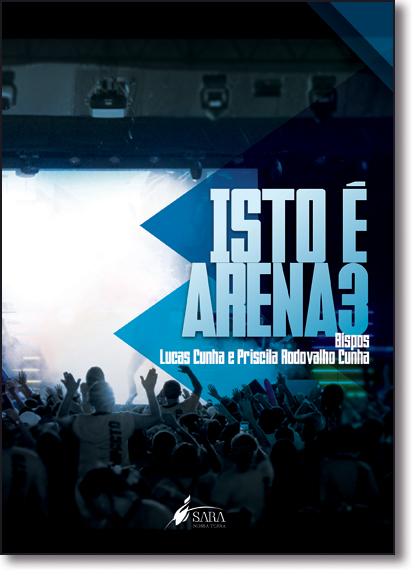 Isto É Arena - Vol.3, livro de Lucas Cunha