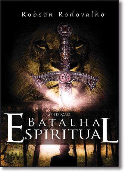 Batalha Espiritual, livro de Robson Rodovalho