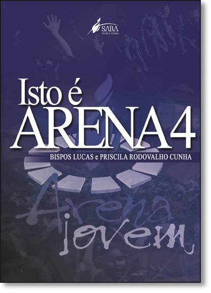 Isto É Arena - Vol.4, livro de Lucas Cunha
