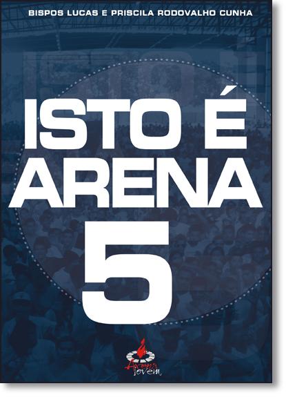 Isto É Arena - Vol.5, livro de Lucas Cunha
