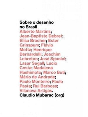 Sobre o desenho no brasil, livro de Claudio Mubarac (org.)