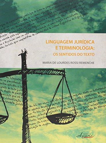 Linguagem Jurídica e Terminologia: Os Sentidos do Texto, livro de Maria de Lourdes Rossi Remenche