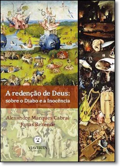 Redenção de Deus, A: Sobre o Diabo e a Inocência, livro de Alexandre Marques Cabral