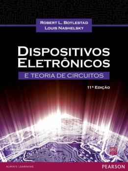 Dispositivos eletrônicos e teoria dos circuitos - 11ª edição, livro de Robert L. Boylestad, Louis Nashelsky