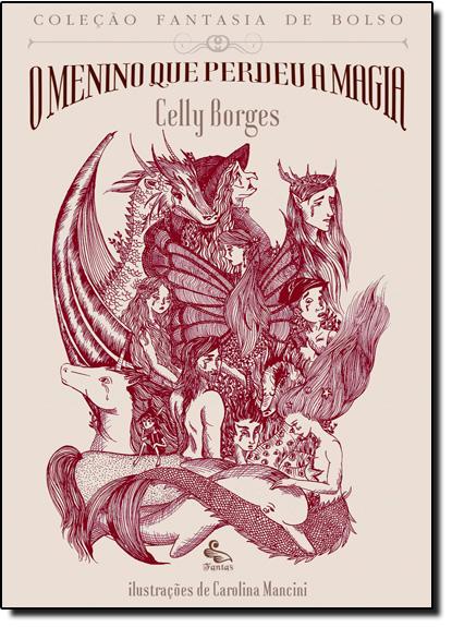 Menino Que Perdeu a Magia, O - Coleção Fantasia de Bolso, livro de Celly Borges