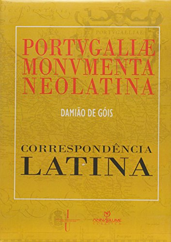 Correspondência Latina (Portvgaliae Monvmenta Neolatina Vol. IX), livro de Damião de Góis