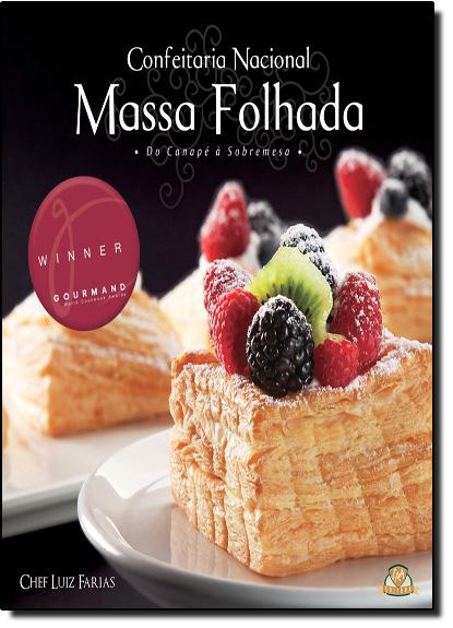 Confeitaria Nacional: Massa Folhada - Do Canapé À Sobremesa, livro de Luiz Farias