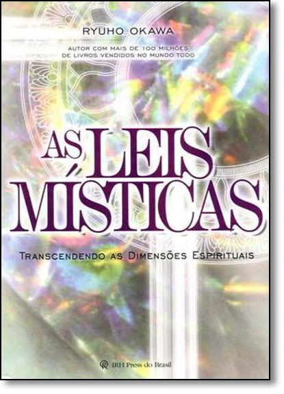 Leis Místicas, As: Transcendendo as Dimensões Espirituais, livro de Ryuho Okawa