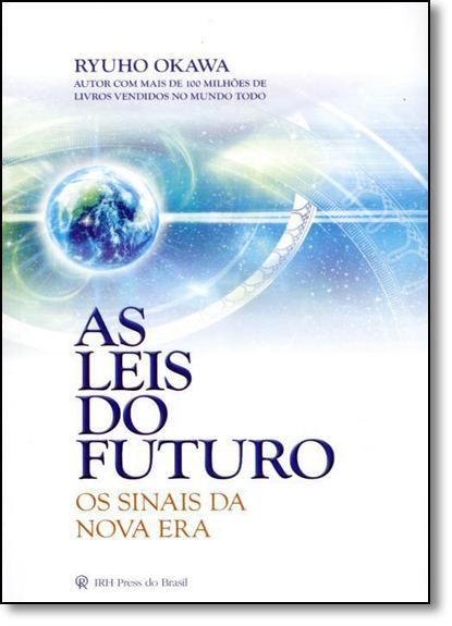 Leis do Futuro, As: Os Sinais da Nova Era, livro de Ryuho Okawa