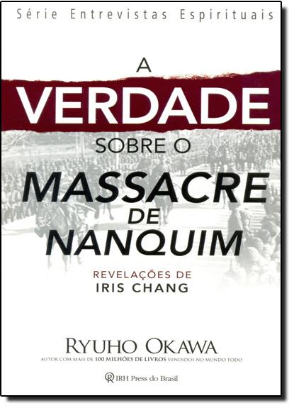 Verdade Sobre o Massacre do Nanquim, A, livro de Ryuho Okawa