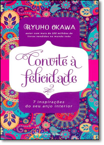Convite a Felicidade: 7 Inspirações do Seu Anjo Interior, livro de Ryuho Okawa