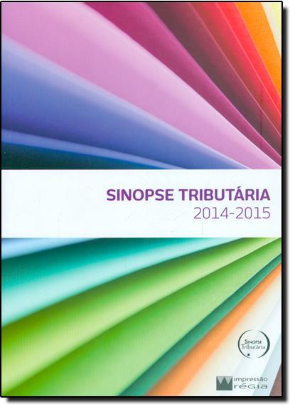 Sinopse Tributária 2014 - 2015, livro de Varios Autores