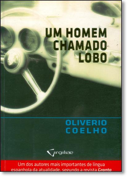 Homem Chamado Lobo, Um, livro de Oliveiro Coelho