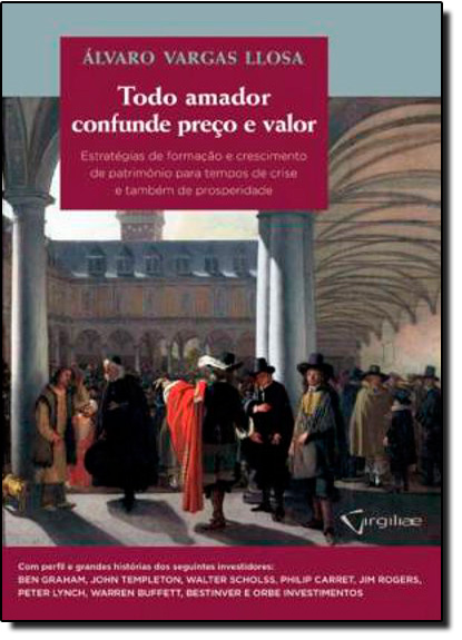Todo Amador Confunde Preço e Valor, livro de Alvaro Vargas Llosa
