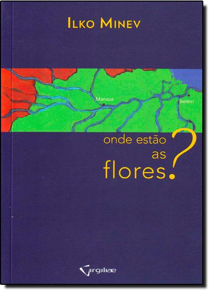 Onde Estão as Flores?, livro de Ilko Minev