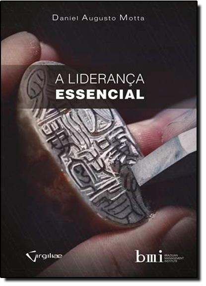 Liderança Essencial, A, livro de Daniel Augusto Motta