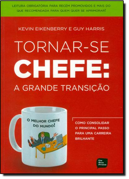 Tornar-se Chefe: A Grande Transição, livro de Guy Harris