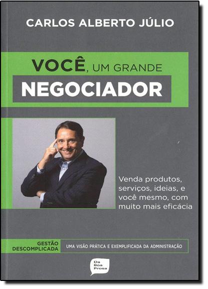 Você, Um grande negociador, livro de Carlos Alberto Júlio