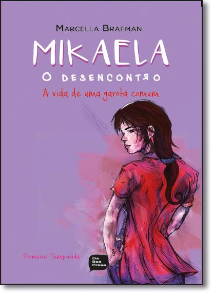 Mikaela, o Desencontro: A Vida de Uma Garota Comum, livro de Marcella Brafman