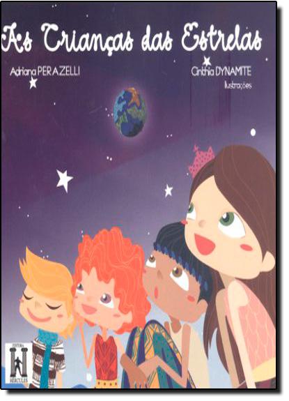 Crianças das Estrelas, As, livro de Adriana Perazelli | Cinthia Dynamite