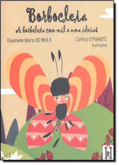 Borbocleia: A Borboleta com Mil e uma Idéias, livro de Elisabete Maria de Paula
