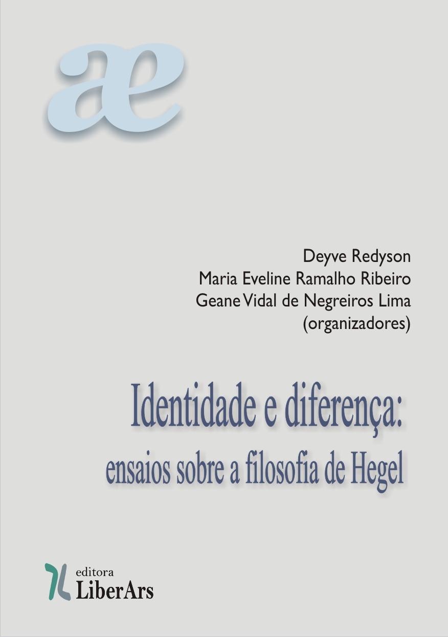 Identidade e diferença: ensaios sobre a filosofia de Hegel, livro de Deyve Redyson, Maria Eveline Ramalho Ribeiro, Geane Vidal de Negreiros Lima