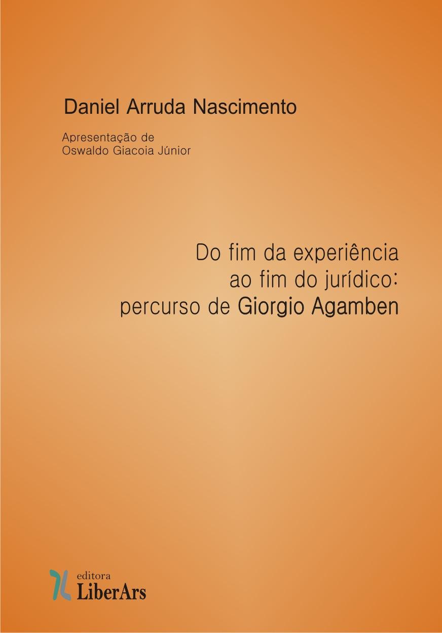 Do fim da experiência ao fim do jurídico: percurso de Giorgio Agamben, livro de Daniel Arruda Nascimento