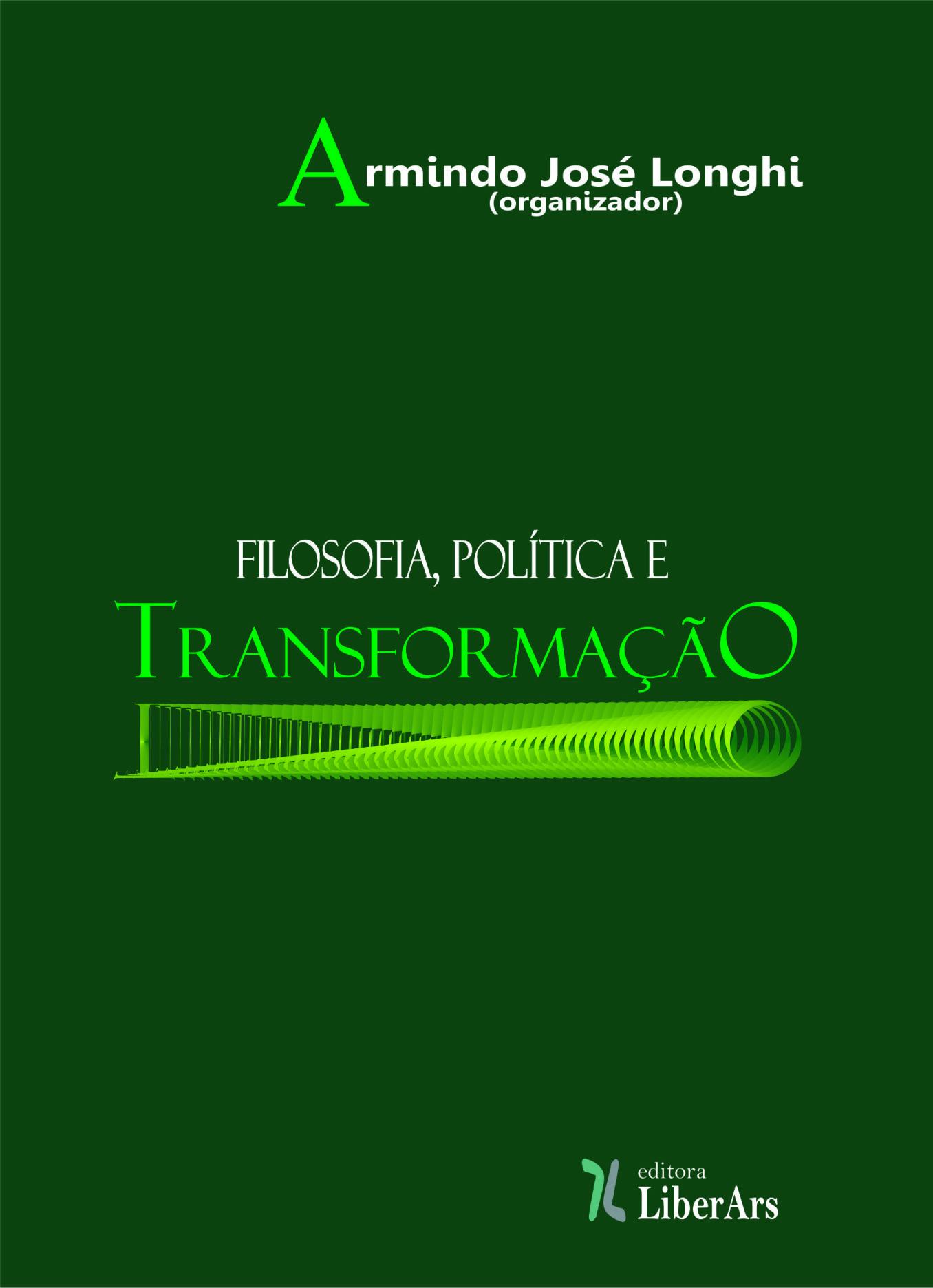 Filosofia, política e transformação, livro de Armindo José Longhi