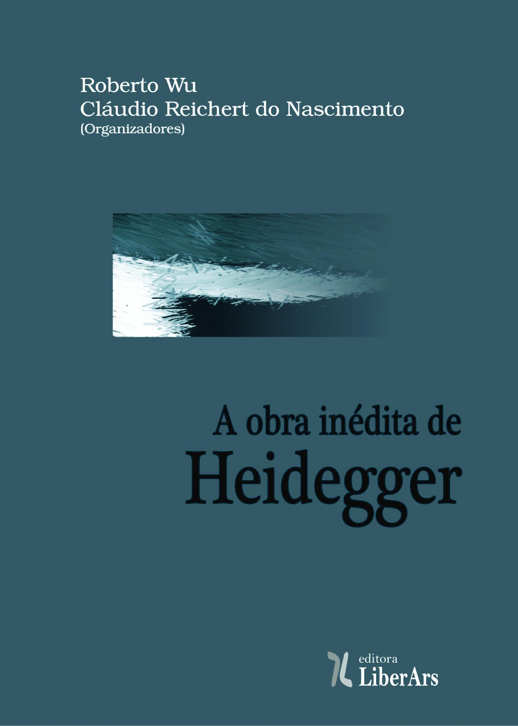 A obra inédita de Heidegger, livro de Roberto Wu, Claudio Reichert do Nascimento