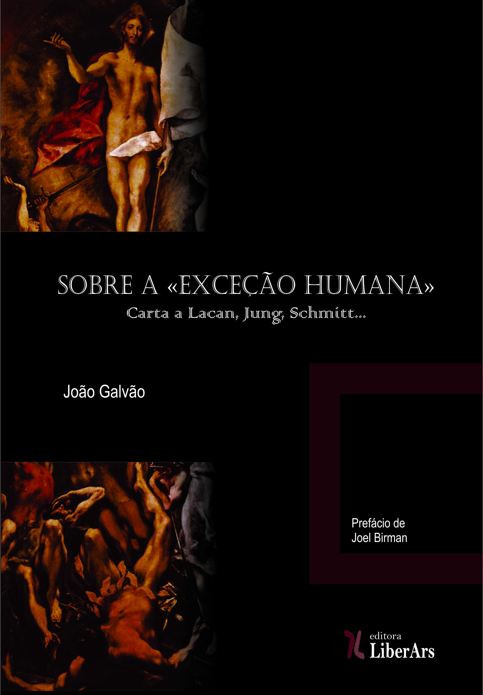 Sobre a exceção humana: carta a Jung, Lacan, Schmitt, livro de João Galvão