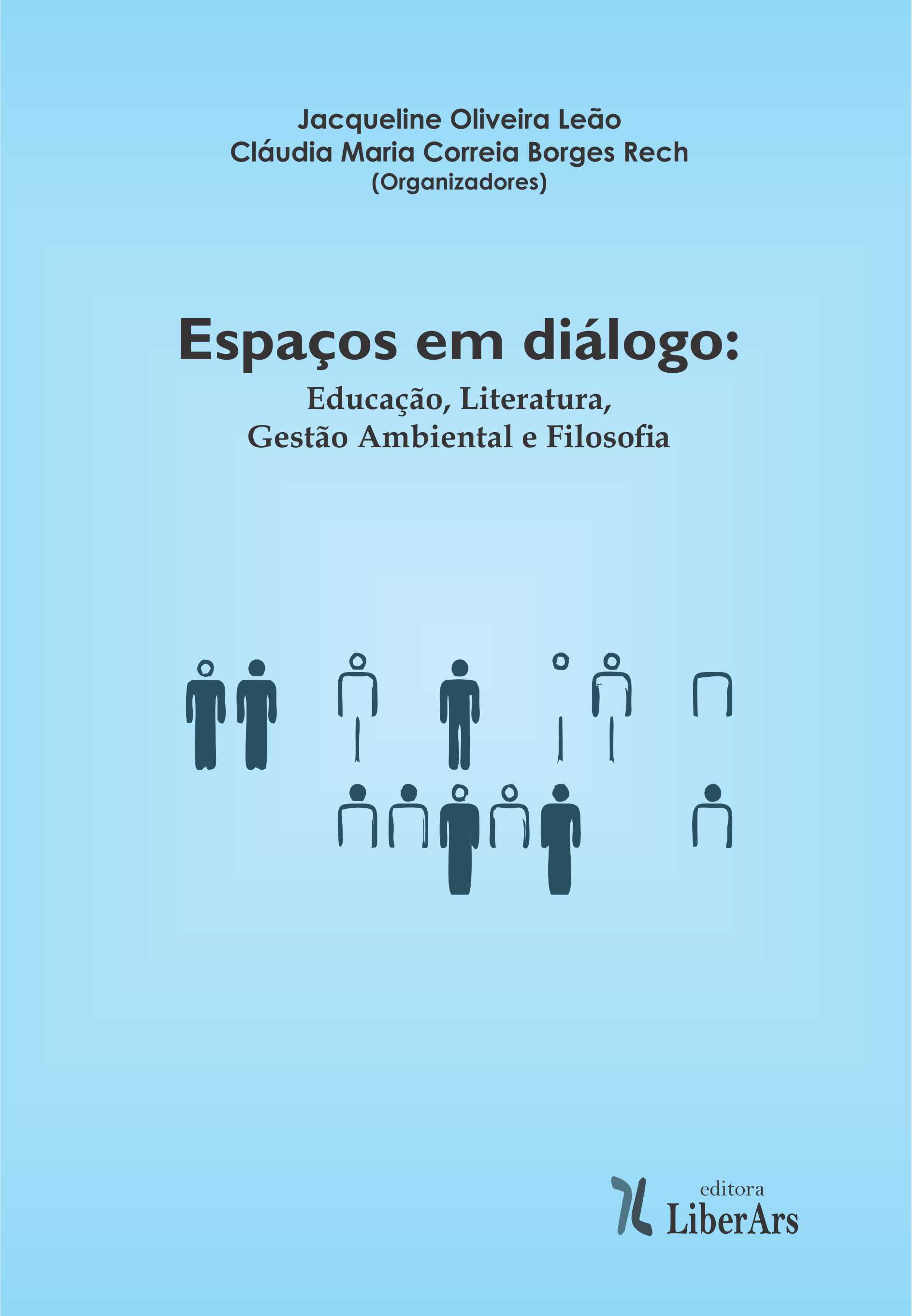 Espaços em Diálogo: Educação, literatura, gestão ambiental e filosofia, livro de Jacqueline Oliveira Leão, Claudia Maria Correia Borges Rech