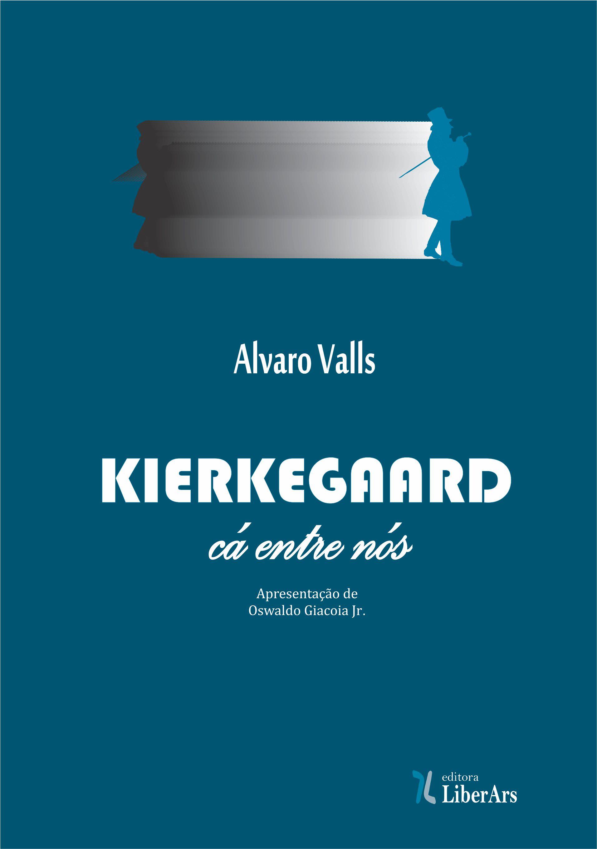 Kierkegaard, cá entre nós, livro de Alvaro Valls