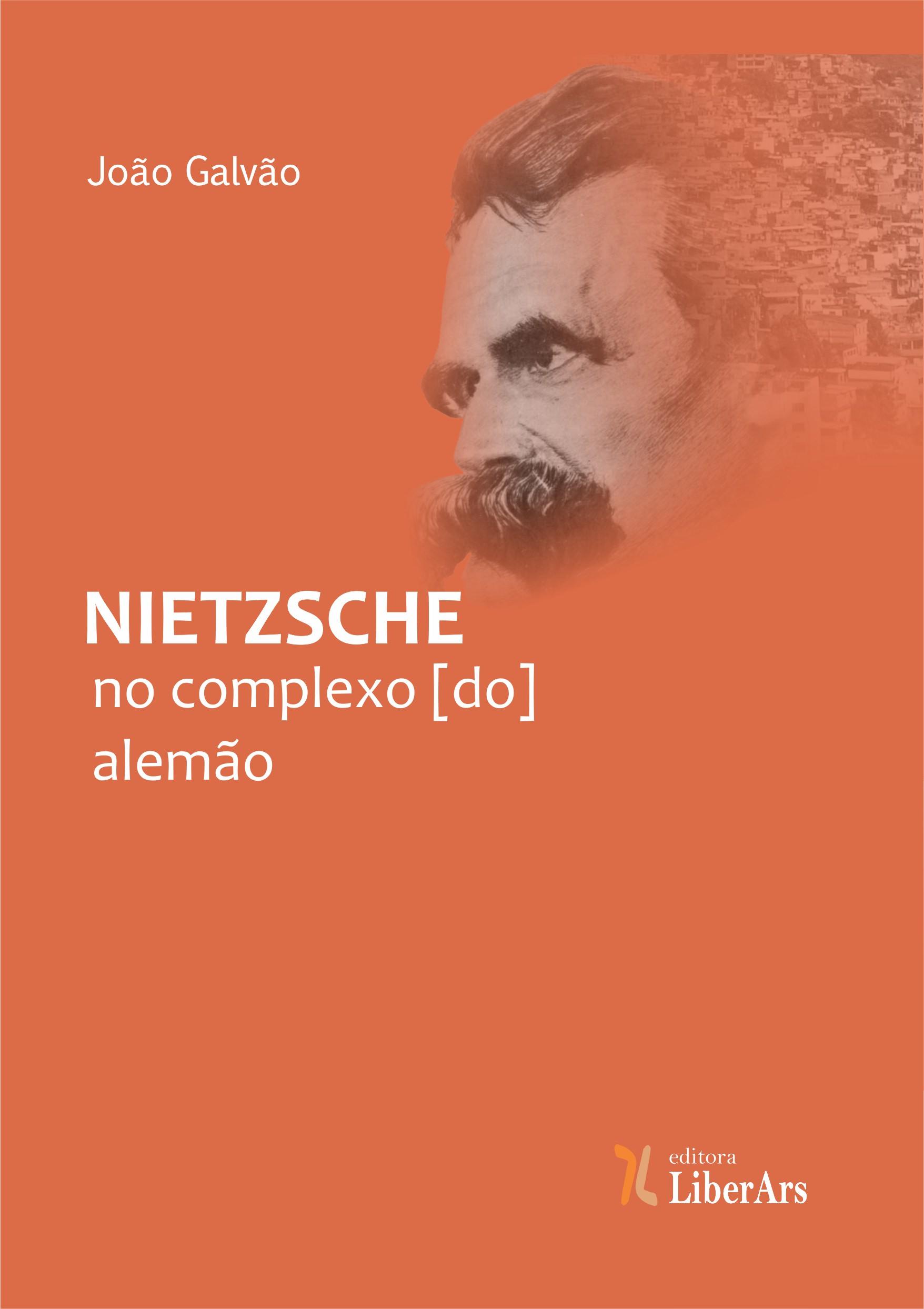 Nietzsche no Complexo [do] Alemão, livro de João Carlos Galvão Jr.