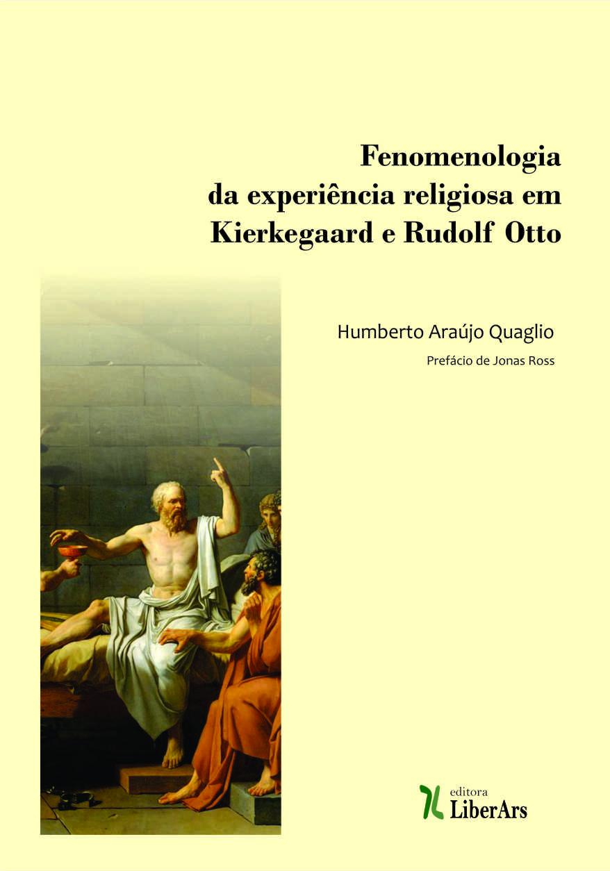 Fenomenologia da experiência religiosa em Kierkegaard e Rudolf Otto, livro de Humberto Quaglio Araújo de Souza