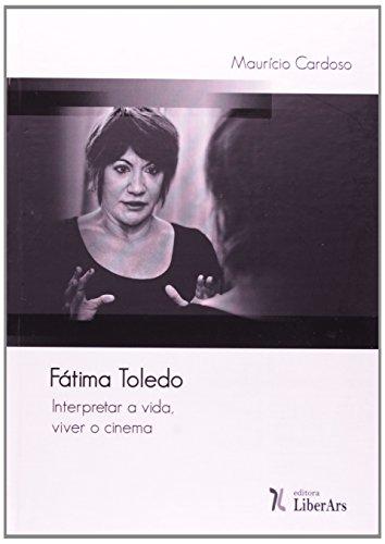 Fátima Toledo: interpretar a vida, viver o cinema, livro de Maurício Cardoso